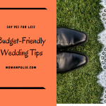 "How To Say ""I Do"" Without Breaking The Bank: Budget Friendly Wedding Tips"