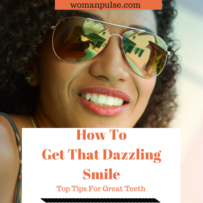 how to get a dazzling smile,