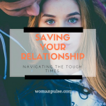 Best Ways To Save Your Relationship In Tough Times