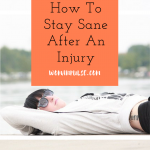 How To Stay Sane While Recovering From An Accident Or Injury