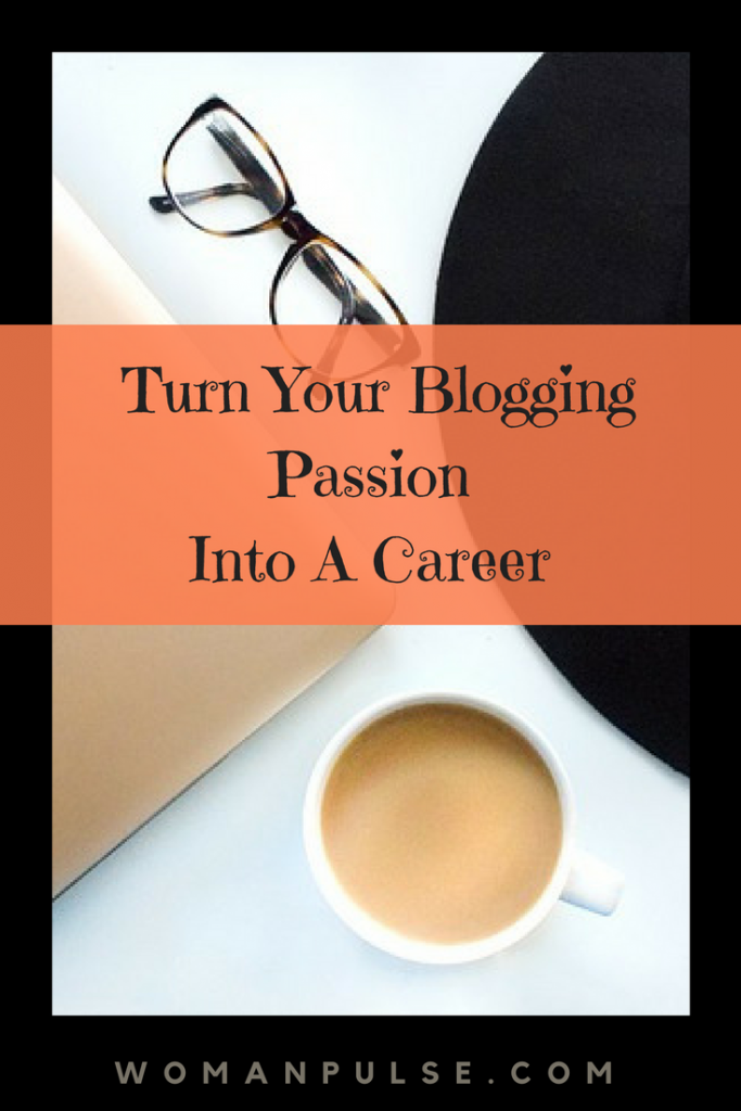 Turn your blogging passion into a career