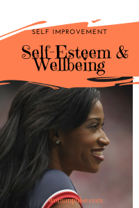 Unique Ways To Improve Your Self-Esteem & Wellbeing