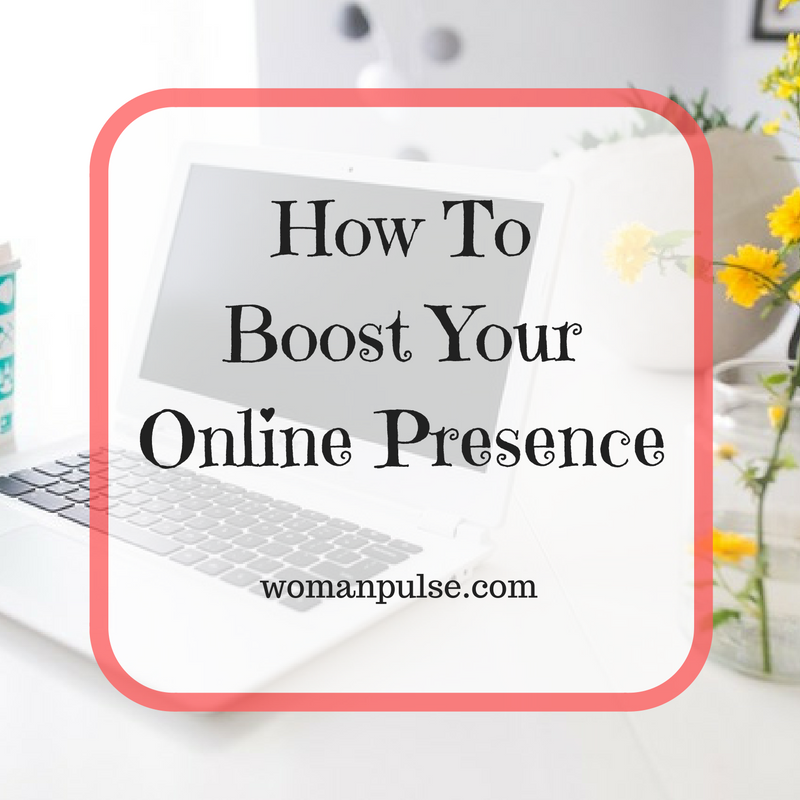 Blogging Tips: How To Boost Your Online Presence