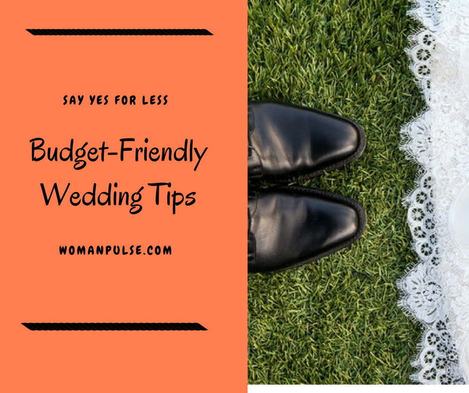 """How To Say """"I Do"""" Without Breaking The Bank: Budget Friendly Wedding Tips"""