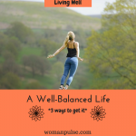 Stop, Collaborate And Listen: 3 Ways To Live A Well Balanced Life