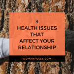 3 Health Issues That Could Prove Fatal For Your Relationship