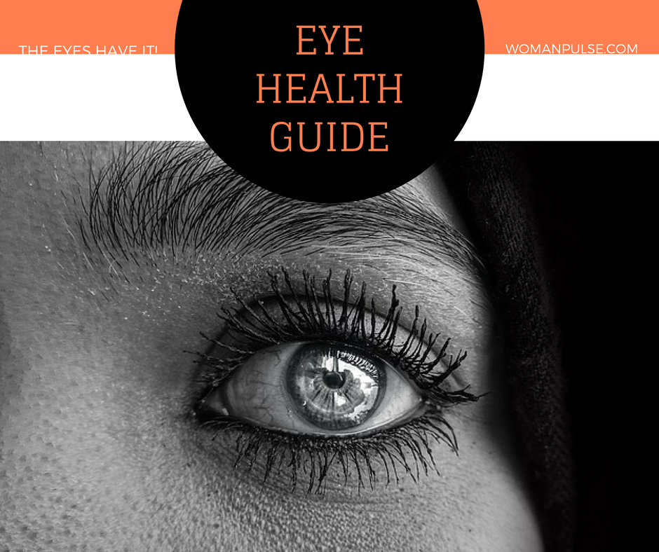 The Eyes Have It: A Complete Guide To Eye Health