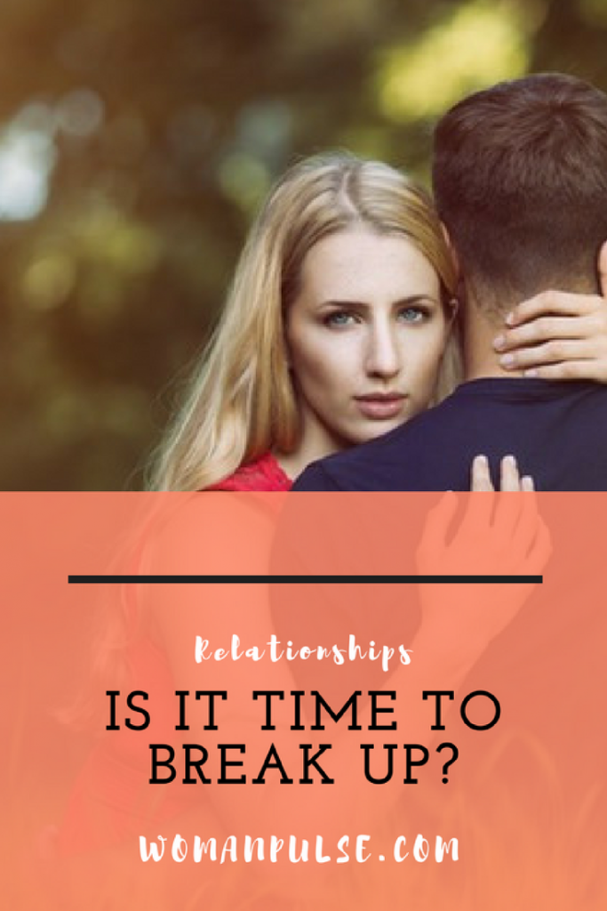 how to know when its time in your relationship to break up