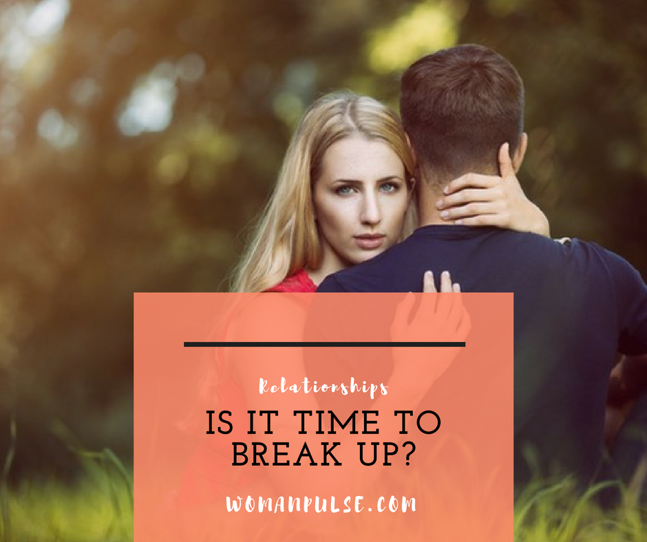 Best Ways To Know It's Time To Breakup