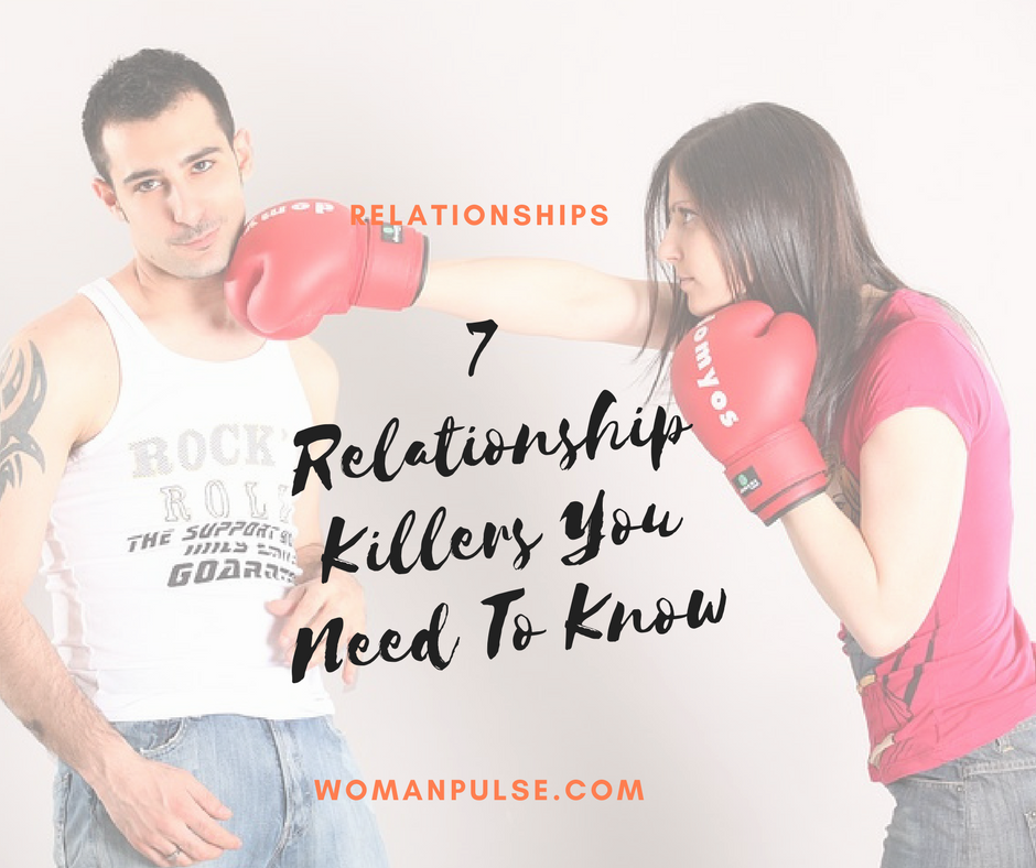 7 Relationship Killers You Need To Think About