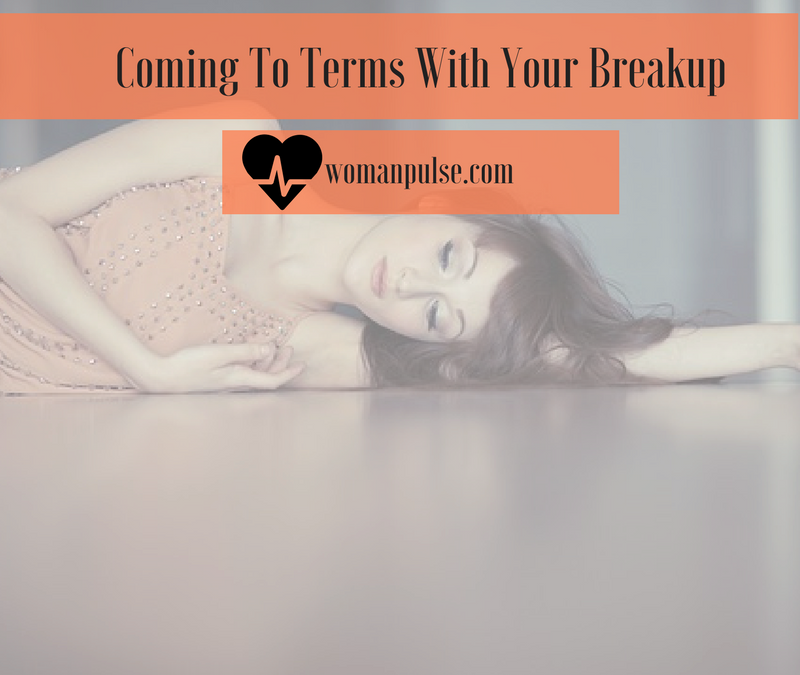Coming To Terms With Your Breakup: Useful Tips