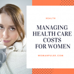 Managing The Costs Of Women's Health Care: Important Facts