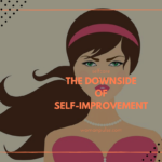 Emotional Health: The Downside Of Self-Improvement