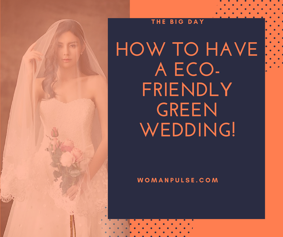 How To Have A Eco-Friendly Green Wedding!