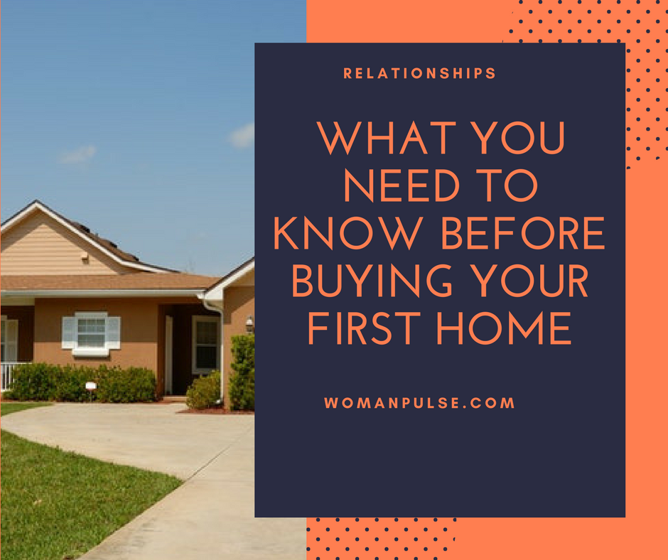 What You Need To Know Before Buying Your First Home