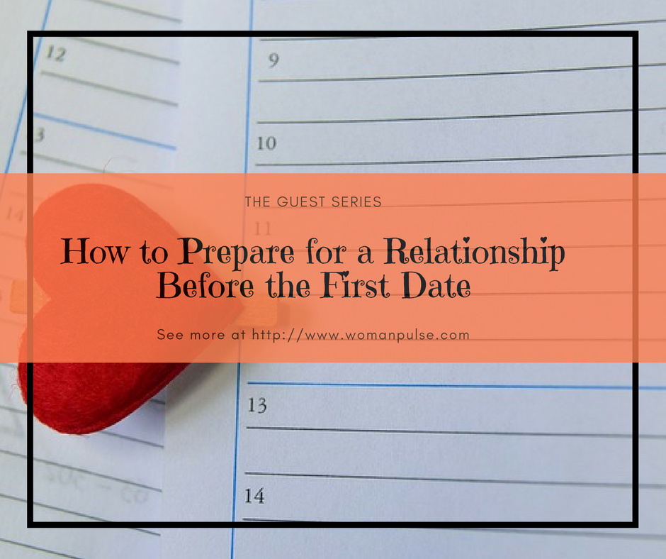 How to Prepare for a Relationship Before the First Date
