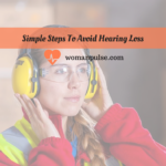 Simple Steps To Avoid Hearing Loss